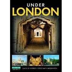 Under London: Places of Interest, Street Map, Information (Regional London)