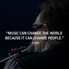 A wonderful reminder from Bono. #MusicMakesADifference