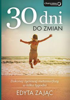30 Dni do Zmian. Dokonaj życiowej metamorfozy w kilka tygodni - Edyta Zając