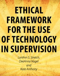 Ethical Framework for the Use of Technology in Supervision