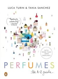 """""""the"""" book to have! Luca Turin & Tania Sanchez PERFUMESThe A–Z Guide"""
