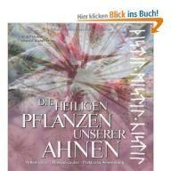 Die heiligen Pflanzen unserer Ahnen: Volksmedizin - Pflanzenzauberer - Praktische Anwendung von Norbert Griebl