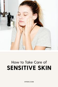 How to take care of sensitive skin