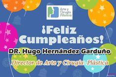 ¡¡¡Muchas pero muchas felicidades, a nuestro director y gran amigo Hugo Henández!!!  Todo el equipo de Arte y Cirugía Plástica, te desea lo mejor.                      FELICIDADES