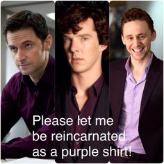 I really need to remember to come back as a purple shirt if I'm reincarnated. Richard Armitage, Benedict Cumberbatch, & Tom  Hiddleston