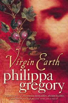 The Virgin Earth (Tradescant, book by Philippa Gregory - book cover, description, publication history. Books To Buy, Books To Read, Philippa Gregory, Lending Library, Love Reading, Reading Nook, Reading Material, Historical Fiction, Book Lists