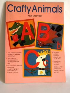 Crafty Animals Book By Paula Latos Valier - Vintage ABC Alphabet Applique Collage Patterns How To Guides Quilting by FunkyKoala on Etsy