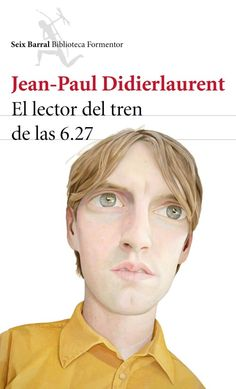 El lector del tren de las 6.27, de Jean - Paul Didierlaurent (ebook)