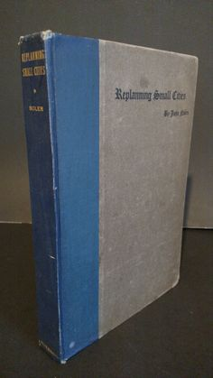 Replanning small cities: Six typical studies (1912)- Inscribed by John Nolen