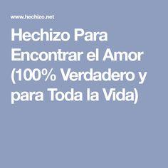 Hechizo Para Encontrar el Amor (100% Verdadero y para Toda la Vida)