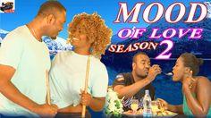 Mood Of Love Season 2- 2016 Latest Nigerian Nollywood movie