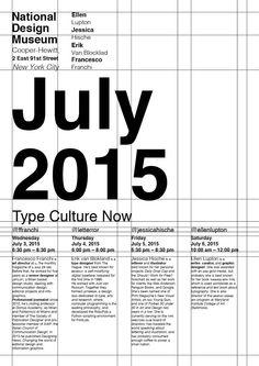 1. JULY 2015 2. Type culture Now 3. National design museum.. 4. Ellen, Jessica, Erik, Francesco 5. Altre info.