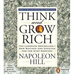 Think and Grow Rich: it works.