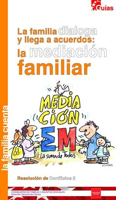 La familia dialoga y llega a acuerdos  La mediación familiar