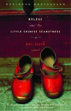 Balzac and the Little Chinese Seamstress - a good book I read years ago that was historically eye-opening (as many are).