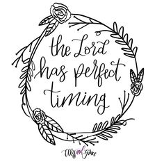 The Lord has perfect timing!