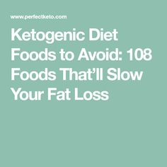 Ketogenic Diet Foods to Avoid: 108 Foods That'll Slow Your Fat Loss