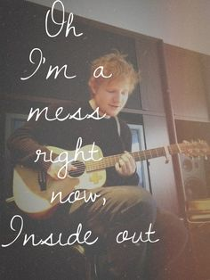 Ed Sheeran, I'm A Mess. Great song probably my favorite by him. 7 days until I see him in concert!!!!!! :)