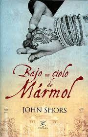 BAJO UN CIELO DE MÁRMOL - John Shors | El universo de los libros. Blog de libros