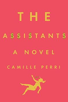 The Assistants by Camille Perri http://www.amazon.com/dp/0399172548/ref=cm_sw_r_pi_dp_bfRKwb17VKVVH
