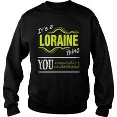 Best LORAINE THING UNDERSTANDFRONT Shirt #gift #ideas #Popular #Everything #Videos #Shop #Animals #pets #Architecture #Art #Cars #motorcycles #Celebrities #DIY #crafts #Design #Education #Entertainment #Food #drink #Gardening #Geek #Hair #beauty #Health #fitness #History #Holidays #events #Home decor #Humor #Illustrations #posters #Kids #parenting #Men #Outdoors #Photography #Products #Quotes #Science #nature #Sports #Tattoos #Technology #Travel #Weddings #Women