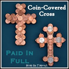 Coin-Covered Cross - Paid In Full {Easter Craft} - Mom On Timeout *NOTE: we made these last year and if you don't use a super hot glue gun, the pennies will fall off very quickly. They looked great for a few minutes though!