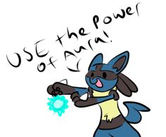 LUCARIO IS SUCH A GREAT POKEMON WITH SUCH A GREAT MEGA EVOLUTION WHERE IS MY POKEMON GAME I WANT IT NOWWWWW +he my favorite
