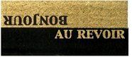 """Bonjour Au Revoir Doormat by Kiss That Frog. $28.00. A French take on the classic """"hello goodbye"""" doormat, the Bonjour Au Revoir doormat is tasteful variation of a standard doormat. This high quality black and natural coir mat is thicker at 2"""" but smaller than average coco doormats, measuring 12"""" x 30"""". Coir mats are a biodegradeable product made from soaked coconut fibers and dyed with natural pigments. Simply shake or brush clean and enjoy."""