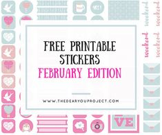 FREE PRINTABLE STICKERS - FEBRUARY | The dear you project