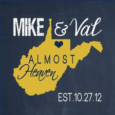 West Virginia Wedding sign!  This can be customized with your home state....Or the place you fell in LOVE! Thanks Madi Kay Designs