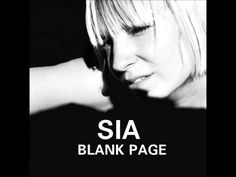 Sia - Blank Page (Audio) (Lyrics in the description) [Dowload Link] ... OOOOOhhhhhh, I love when I find a new song of Sia's!!!!!!! ... And it's wonderful of course!!!! ... kd