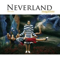 Neverland Magazine » Beauty that lastsFifth Issue - Neverland Magazine