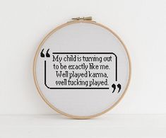 My child is turning out to be exactly like me. Well played karma, well fucking played xstitch cross stitch pattern pdf download Naughty Cross Stitch, Cute Cross Stitch, Beaded Cross Stitch, Cross Stitch Designs, Cross Stitch Embroidery, Embroidery Patterns, Cross Stitch Patterns, Subversive Cross Stitches, Cross Stitch Quotes