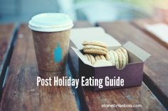 Post Holiday Eating Tips http://www.elainebrisebois.com/post-holiday-eating-guide/