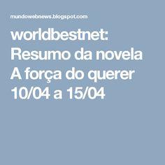 worldbestnet: Resumo da novela A força do querer 10/04 a 15/04