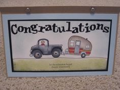 retirement-have the truck wonder where I find the trailer stamp? Retirement Greetings, Retirement Congratulations, Happy Retirement, Retirement Cards, Retirement Parties, Card Crafts, Paper Crafts, Camping Signs, Card Ideas