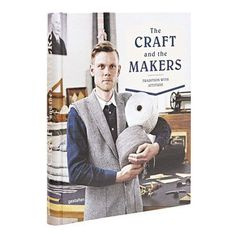 The Craft and the Makers -Tradition with Attitude from Gestalten #style #productdesign #gestalten