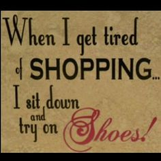 Shopping quotes, fashion quotes, heels, shoe lover
