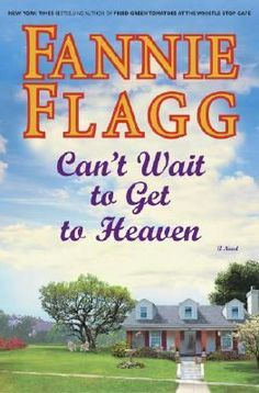 "Can't Wait to Get to Heaven by Fannie Flagg: Strange things begin to happen when Mrs. Shimfissle, an eighty-year-old woman, falls out of a fig tree in her own front yard, in a tale of one woman's offbeat experiences in the hereafter. Combining southern warmth with unabashed emotion and side-splitting hilarity, Flagg takes readers back to Elmwood Springs, Missouri and asks, ""Why are we here?"""