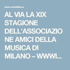 AL VIA LA XIX STAGIONE DELL'ASSOCIAZIONE AMICI DELLA MUSICA DI MILANO – WWWITALIA