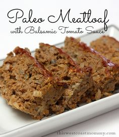 Paleo Meatloaf with Balsamic Tomato Sauce #Recipe - This West Coast Mommy