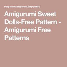 Amigurumi Sweet Dolls-Free Pattern - Amigurumi Free Patterns