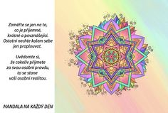 Mandala Zaměř se na to krásné Crochet Mandala, Motto, Mindfulness, Wisdom, Symbols, Words, Mottos, Consciousness, Horse