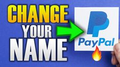 HOW TO CHANGE YOUR PAYPAL NAME You Changed, Names, Technology, Tips, Engineering