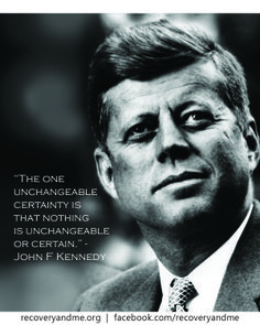 A great quote from the late John F. Kennedy. #quotes #kennedy #certainty