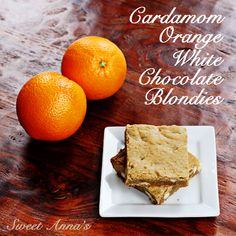 MMMmmm: Cardamom-Orange-White Chocolate Blondies--can't wait to try them out!!