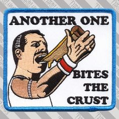 Another One Bites the Crust Embroidered Patch by Thrillhaus Pin And Patches, Iron On Patches, Jacket Patches, Freddie Mercury, 404 Pages, Sourpuss Clothing, Retro Tattoos, Embroidery Patches, Embroidered Patch