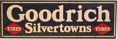 Sign for Goodrich Silvertowns Tires and Tubes.