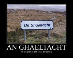 Sign denoting an Irish-speaking region of the Republic of Ireland. Republic Of Ireland, The Republic, Hill Walking, Emerald Isle, Donegal, Culture, Rock Climbing, Kayaking, Sailing