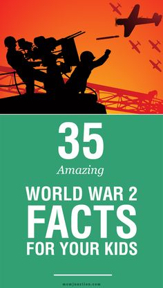 35 Amazing World War 2 Facts For Your Kids